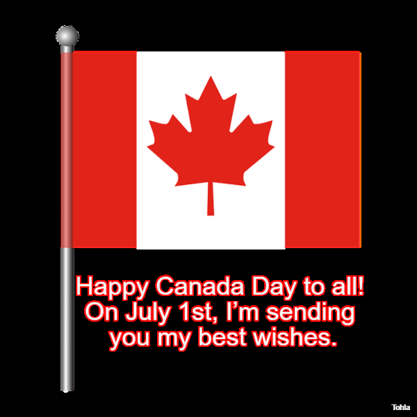 Happy Canada Day to all! On July 1st, I'm sending you my best wishes.