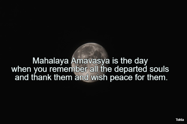 Mahalaya Amavasya is the day when youremember all the departed souls and thank them...