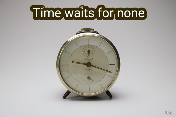 Time waits for none